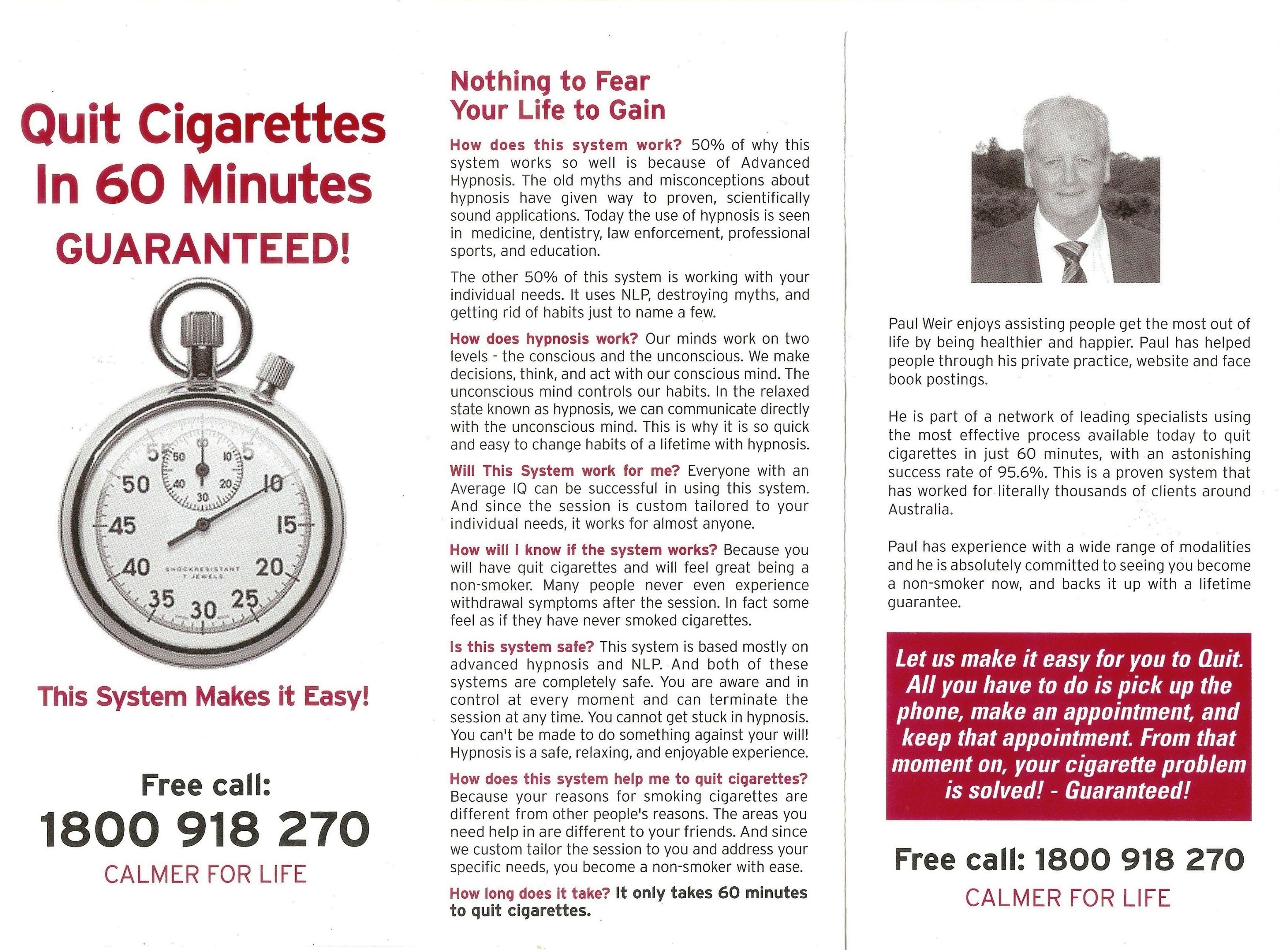 Quit Cigarettes in 60 Minutes - GUARANTEED! This system makes it easy! Free call: 1800 918 270 Paul Weir, Calmer for Life